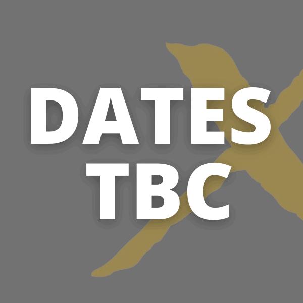 dates tbc